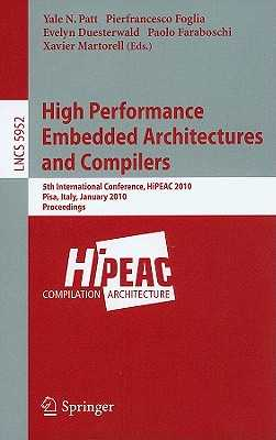 High Performance Embedded Architectures and Compilers - Patt, Yale N (Editor), and Foglia, Pierfrancesco (Editor), and Duesterwald, Evelyn (Editor)