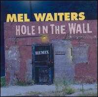 Hole in the Wall [CD/Cassette Single] - Mel Waiters