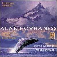 Hovhaness: Mysterious Mountain; And God Created Great Whales - Charles Butler (trumpet); Seattle Symphony Orchestra; Gerard Schwarz (conductor)