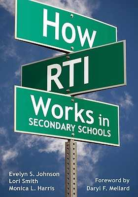 How RTI Works in Secondary Schools - Johnson, Evelyn S, and Smith, Lori A, and Harris, Monica L