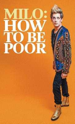 How to Be Poor - Yiannopoulos, Milo
