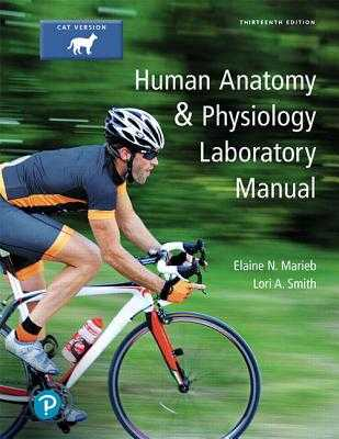 Human Anatomy & Physiology Laboratory Manual, Cat Version - Marieb, Elaine Nicpon, and Mitchell, Susan J