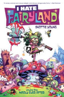 I Hate Fairyland Volume 1: Madly Ever After - Young, Skottie