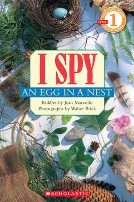 I Spy an Egg in a Nest: Scholastic Reader Level 1 - Marzollo, Jean