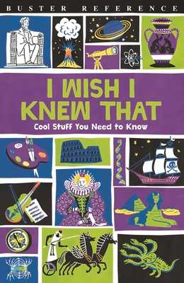 I Wish I Knew That: Cool Stuff You Need to Know - Martin, Steve, and Goldsmith, Mike