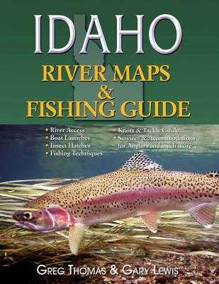 Idaho River Maps & Fishing Guide (Revised & Resized 2015) - Lewis, Gary A (Editor), and Thomas, Greg W (Editor)