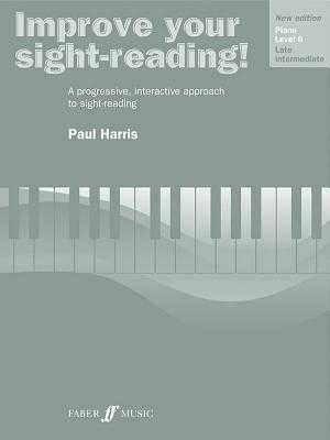 Improve Your Sight-Reading! Piano: Level 6 / Late Intermediate - Alfred Publishing, and Harris, Paul (Composer)