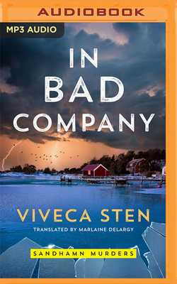 In Bad Company - Sten, Viveca, and Delargy, Marlaine (Translated by), and Dawe, Angela (Read by)