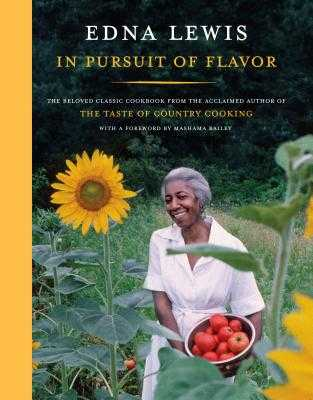 In Pursuit of Flavor: The Beloved Classic Cookbook from the Acclaimed Author of the Taste of Country Cooking - Lewis, Edna, and Bailey, Mashama (Foreword by)
