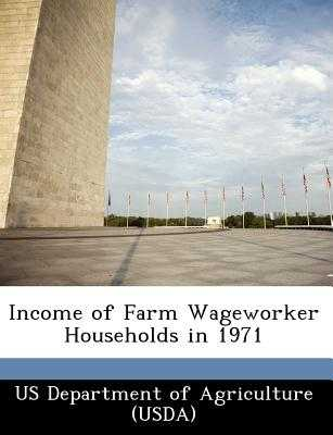 Income of Farm Wageworker Households in 1971 - Us Department of Agriculture (Usda) (Creator)