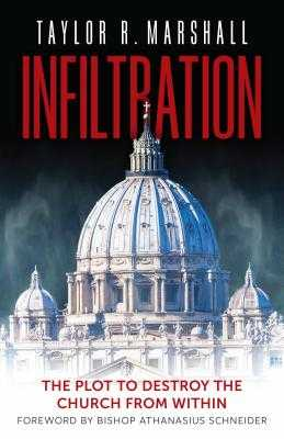 Infiltration: The Plot to Destroy the Church from Within - Marshall, Taylor R