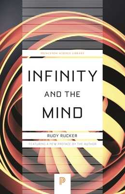 Infinity and the Mind: The Science and Philosophy of the Infinite - Rucker, Rudy