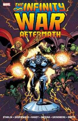Infinity War Aftermath - Starlin, Jim (Text by), and Gruenwald, Mark (Text by)