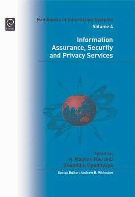 Information Assurance, Security and Privacy Services - Rao, H Raghav, and Upadhyaya, Shambhu