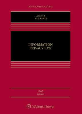 Information Privacy Law - Solove, Daniel J, and Schwartz, Paul M