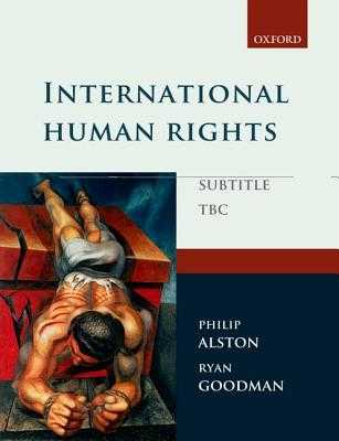 International Human Rights - Alston, Philip, and Goodman, Ryan
