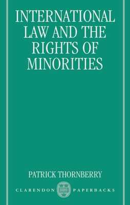 International Law and the Rights of Minorities - Thornberry, Patrick