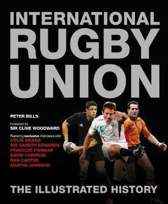 International Rugby Union The Illustrated History - Bills, Peter