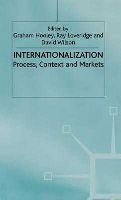 Internationalization : process, context and markets - Hooley, Graham J., and Loveridge, Ray, and Wilson, David C., and Academy of International Business. UK Chapter Conference...