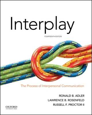 Interplay: The Process of Interpersonal Communication - Adler, Ronald B, and Rosenfeld, Lawrence B, and Proctor, Russell F, II