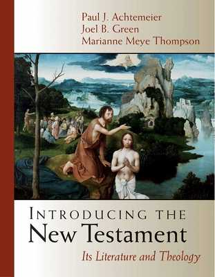 Introducing the New Testament: Its Literature and Theology - Thompson, Marianne Meye, and Green, Joel B, and Achtemeier, Paul J