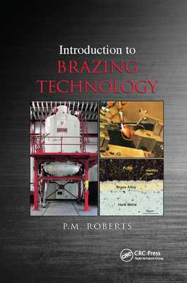 Introduction to Brazing Technology - Roberts, P M