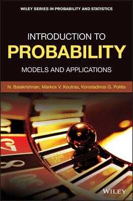 Introduction to Probability: Models and Applications - Balakrishnan, N., and Koutras, Markos V., and Konstantinos, Politis