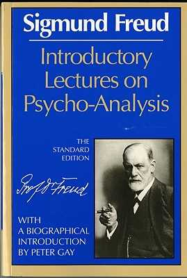 Introductory Lectures on Psycho-Analysis - Freud, Sigmund, and Strachey, James (Editor), and Gay, Peter (Introduction by)