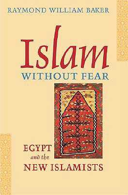 Islam Without Fear: Egypt and the New Islamists -