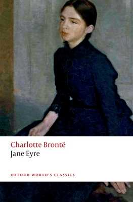Jane Eyre - Bronte, Charlotte, and Atkinson, Juliette (Introduction by), and Smith, Margaret (Editor)