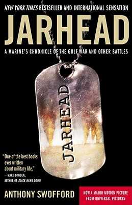 Jarhead: A Marine's Chronicle of the Gulf War and Other Battles - Swofford, Anthony