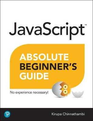 JavaScript Absolute Beginner's Guide - Chinnathambi, Kirupa