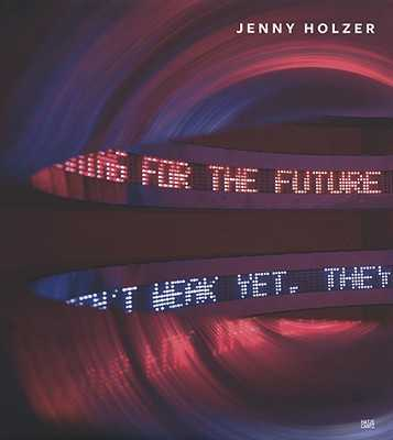 Jenny Holzer - Holzer, Jenny, and Smith, Elizabeth