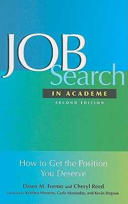 Job Search in Academe: How to Get the Position You Deserve - Formo, Dawn M, and Reed, Cheryl
