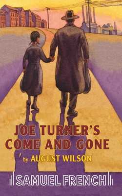 Joe Turner's Come and Gone - Wilson, August