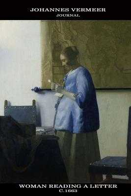 Johannes Vermeer Journal: Woman Reading a Letter: 100 Page Notebook/Diary - Vermeer, Johannes