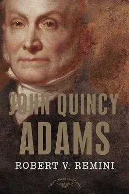 John Quincy Adams - Remini, Robert V, and Schlesinger, Arthur M (Editor)
