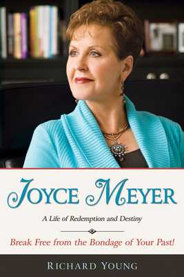 Joyce Meyer: A Life of Redemption and Destiny - Young, Richard