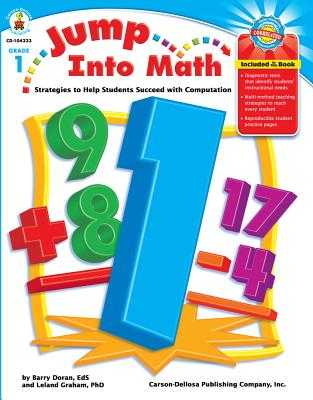 Jump Into Math, Grade 1: Strategies to Help Students Succeed with Computation - Graham, Leland, and Doran, Barry