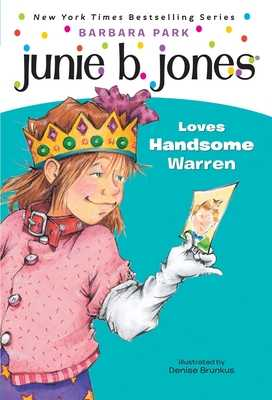 Junie B. Jones #7: Junie B. Jones Loves Handsome Warren - Park, Barbara