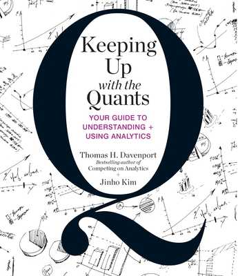 Keeping Up with the Quants: Your Guide to Understanding and Using Analytics - Davenport, Tom, and Kim, Jinho, and Sklar, Alan (Narrator)