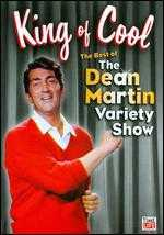 King of Cool: The Best of The Dean Martin Variety Show -