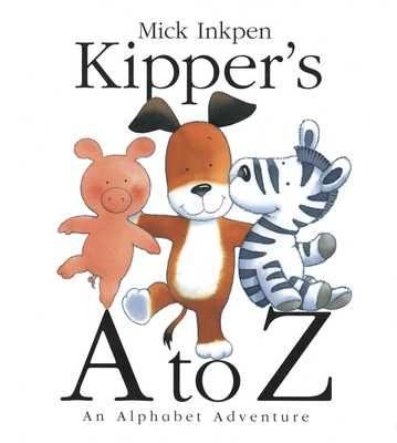 Kipper's A to Z: An Alphabet Adventure - Inkpen, Mick