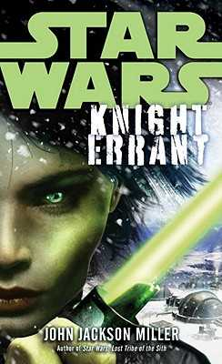 Knight Errant: Star Wars Legends - Miller, John Jackson