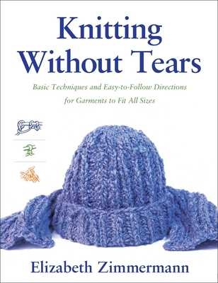 Knitting Without Tears: Basic Techniques and Easy-To-Follow Directions for Garments to Fit All Sizes - Zimmerman, Elizabeth