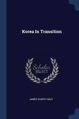 Korea in Transition - Gale, James Scarth