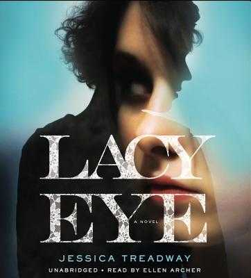 Lacy Eye - Treadway, Jessica, and Archer, Ellen (Read by)