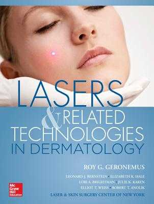 Lasers and Related Technologies in Dermatology - Geronemus, Roy G