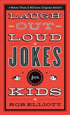 Laugh-Out-Loud Jokes for Kids - Elliott, Rob