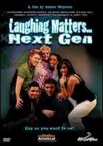 Laughing Matters: The Next Generation